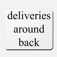 deliveries around back Mousepad