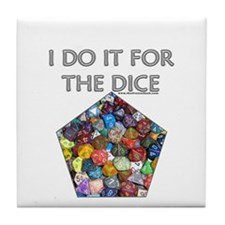 I do it for the dice! (Pentagonal) Tile Coaster