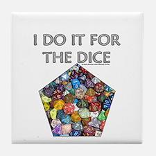 I do it for the dice! (Pentagonal) Tile Coaster
