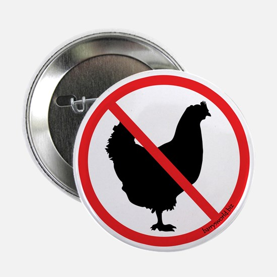 "No Chickens! 2.25"" Button (10 pack)"