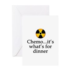 Chemo...It's What's for Dinner Greeting Card