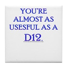 Useful as a D12 Tile Coaster