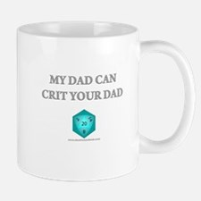 My Dad Can Crit Your Dad Mug