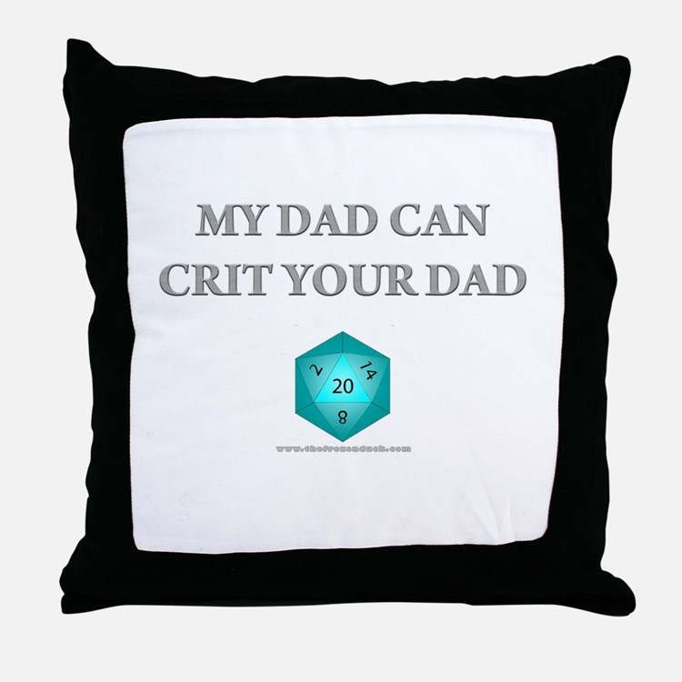 My Dad Can Crit Your Dad Throw Pillow