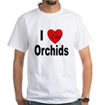 I Love Orchids (Front) White T-Shirt