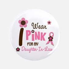 "I Wear Pink For My Daughter-In-Law 12 3.5"" Button"