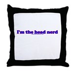I'm The Head Nerd Throw Pillow