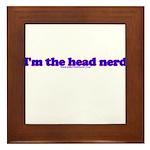I'm The Head Nerd Framed Tile