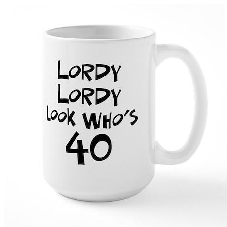 40th birthday lordy lordy Large Mug