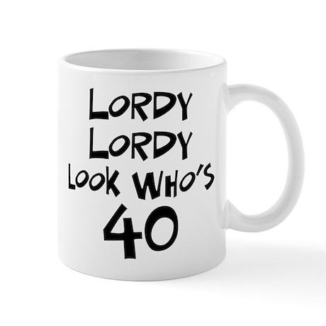 40th birthday lordy lordy Mug