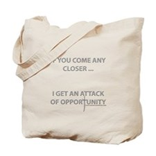 Attack of Opportunity Tote Bag
