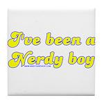 I've Been A Nerdy Boy Tile Coaster