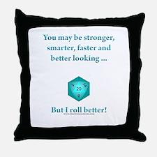 I Roll Better Throw Pillow