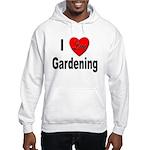I Love Gardening (Front) Hooded Sweatshirt