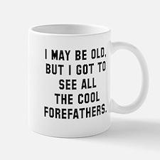 I may be old cool forefathers Mug
