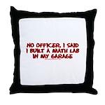 I Said I Built A Math Lab Throw Pillow