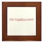 My Aunt's A Nerd Framed Tile