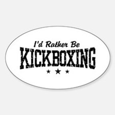 I'd Rather Be Kickboxing Oval Decal