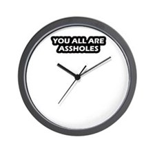 You All Are Assholes Wall Clock