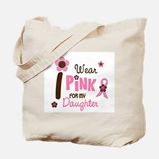 I Wear Pink For My Daughter 12 Tote Bag