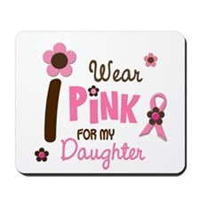 I Wear Pink For My Daughter 12 Mousepad