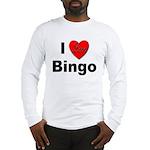I Love Bingo (Front) Long Sleeve T-Shirt