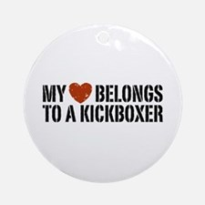 My Heart Belongs to a Kickboxer Ornament (Round)