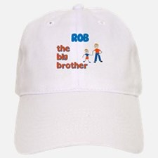 Rob - The Big Brother Baseball Baseball Cap