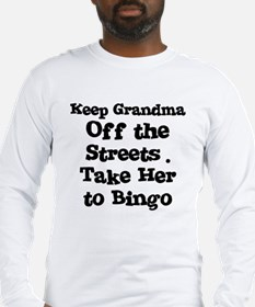 Keep Grandma Off the Streets Long Sleeve T-Shirt