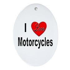 I Love Motorcycles Keepsake (Oval)