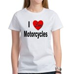 I Love Motorcycles (Front) Women's T-Shirt