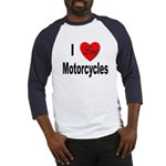 I Love Motorcycles (Front) Baseball Jersey