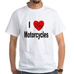 I Love Motorcycles (Front) White T-Shirt