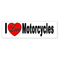 I Love Motorcycles Bumper Bumper Sticker