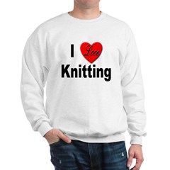 I Love Knitting Sweatshirt