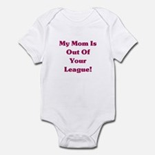 Mom is Out of your League Infant Bodysuit