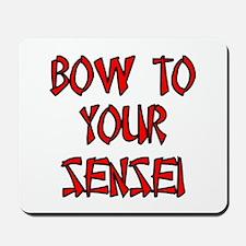 Bow To Your Sensei Mousepad