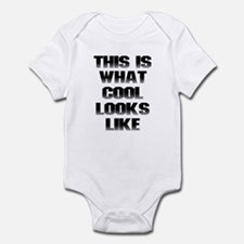 This is What Cool Looks Like Infant Bodysuit