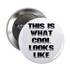 """This is What Cool Looks Like 2.25"""" Button (10"""