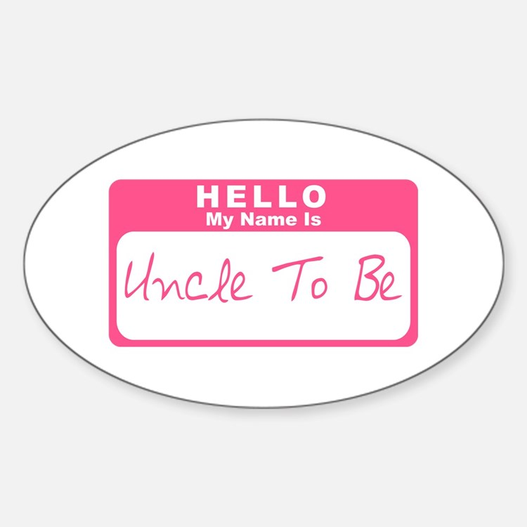 My Name Is Uncle To Be (Pink) Oval Decal