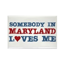 Somebody in Maryland Loves Me Rectangle Magnet