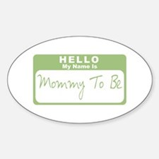 My Name Is Mommy To Be (Green) Oval Decal