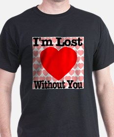 I'm Lost Without You T-Shirt