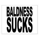 Baldness Sucks Small Poster