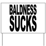 Baldness Sucks Yard Sign