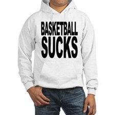 Basketball Sucks Hooded Sweatshirt