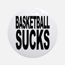 Basketball Sucks Ornament (Round)