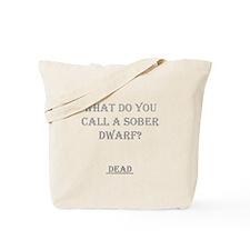 Sober Dwarf Tote Bag