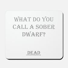 Sober Dwarf Mousepad