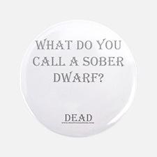 """Sober Dwarf 3.5"""" Button"""